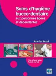 Souvent acheté avec Plaies et cicatrisation : guide pratique pour les IDE, le Soins d'hygiène bucco-dentaire aux personnes âgées et dépendantes