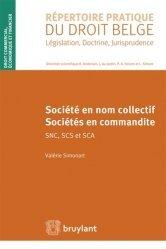 Dernières parutions dans Répertoire pratique du droit belge, Société en nom collectif, sociétés en commandite SNC, SCS et SCA