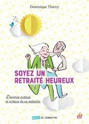 Dernières parutions dans Mieux se connaître, Soyez un retraité heureux