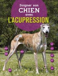 Nouvelle édition Soigner son chien avec l'acupression