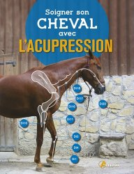 Nouvelle édition Soigner son cheval avec l'acupression