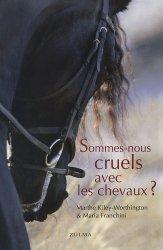 Souvent acheté avec Guide pratique des boiteries, le Sommes-nous cruels avec les chevaux ?