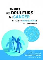 Dernières parutions sur Santé-Bien-être, Soigner les douleurs du cancer. Objectif : qualité de vie !