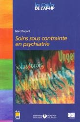Souvent acheté avec Droit et hospitalisation psychiatrique sous contrainte, le Soins sous contrainte en psychiatrie