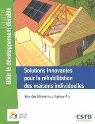 Dernières parutions dans Guide Bâtir le développement durable, Solutions innovantes pour la réhabilitation des maisons individuelles