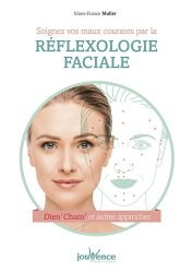 Dernières parutions sur Réflexologie, Soignez vos maux courants par la réflexologie faciale : Dien'Cham' et autres approches