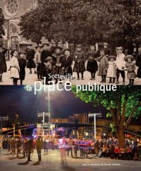 Dernières parutions sur Architecture en France et en région, Sotteville, la place publique