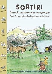 Souvent acheté avec Loisirs en forêt et gestion durable, le Sortir ! dans la nature avec un groupe, tome 2 : plus loin, plus longtemps, autrement