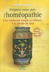 Souvent acheté avec Matière médicale homéopathique pour la pratique quotidienne, le Soignez-vous par l'homéopathie