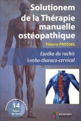 Solutionem de la Thérapie manuelle ostéopathique - Euréka du rachis lombo-thoraco-cervical