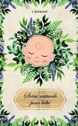 Dernières parutions sur nourrissons, Soins naturels pour bébé