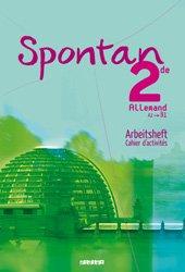Dernières parutions dans Spontan Lycée, Spontan 2de A2 / B1 : Cahier d'Activités