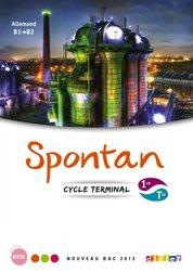 Dernières parutions dans Spontan Lycée, Spontan 1re / Terminale B1 / B2 : 1 Manuel et 2 DVD-rom