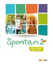 Dernières parutions dans Spontan neu, Spontan 2 Neu Palier 1  2e année : Cahier d'Activités