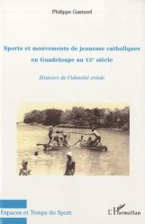 Dernières parutions dans Espaces et temps du sport, Sports et mouvements de jeunesse catholiques en Guadeloupe au XXe siècle. Histoire de l'identité créole https://fr.calameo.com/read/005370624e5ffd8627086