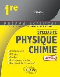Dernières parutions dans Prépas sciences, Spécialité Physique-chimie - Première - nouveaux programmes
