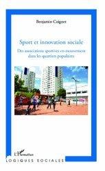 Dernières parutions dans Logiques sociales, Sport et innovation sociale. Des associations sportives en mouvement dans les quartiers populaires