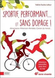 Dernières parutions sur Nutrition du sportif, Sportif performant ... et sans dopage !