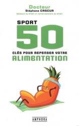 Dernières parutions sur Diététique - Nutrition, Sport - 50 cles pour repenser votre alimentation
