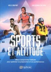 Souvent acheté avec Suivi biologique du sportif, le Sport, les bienfaits de l'altitude : améliorez votre endurance et votre récupération