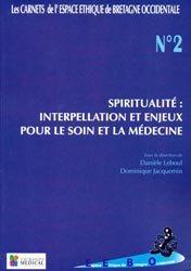 Dernières parutions dans Les carnets de l'espace éthique de Bretagne Occidentale, Spiritualité: Interpellation et enjeux pour le soin et la médecine