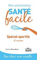 Dernières parutions dans Mon alimentation santé facile, Spécial sportif et 67 recettes