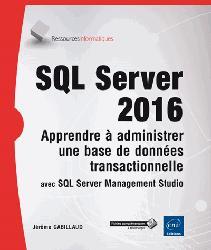 Dernières parutions dans Ressources info, SQL server 2016 - Apprendre à administrer une base de données transactionnelle avec sql server management studio