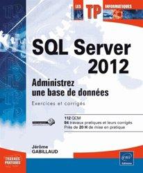 Dernières parutions sur SQL, SQL Server 2012. Administrez une base de données (exercices et corrigés)