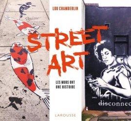 Dernières parutions sur Art mural , graffitis et tags, Street Art. Les murs ont une histoire