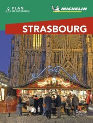 Dernières parutions dans Le Guide Vert Week&GO, Strasbourg. Edition 2020. Avec 1 Plan détachable