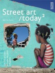 Dernières parutions sur Art mural , graffitis et tags, Street art/today. Les 50 artistes actuels les plus influents - Tome 2