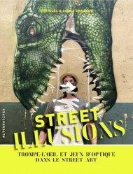 Dernières parutions sur Art mural , graffitis et tags, Street illusions