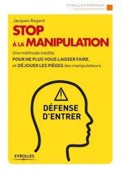 Dernières parutions dans Eyrolles Pratique, Stop à la manipulation