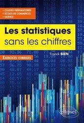 Souvent acheté avec Statistique et épidémiologie - 100 exercices corrigés, le Statistique sans les chiffres