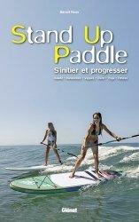Dernières parutions sur Sports de glisse, Stand Up Paddle. S'initier et progresser