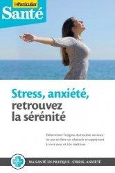 Dernières parutions sur Anxiétés et phobies, Stress, anxiété, retrouvez la sérénité