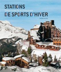 Nouvelle édition Stations de sports d'hiver. Urbanisme et architecture, 2e édition revue et corrigée