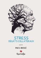 Dernières parutions sur Gestion du stress, Stress. Dégâts collatéraux