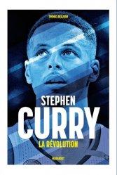 Dernières parutions sur Basket , Hand , et volley, Stephen Curry. La Révolution