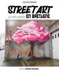 Dernières parutions sur Art mural , graffitis et tags, Street Art. Les arts urbains en Bretagne