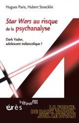 Dernières parutions dans La vie devant eux, Star Wars au risque de la psychanalyse