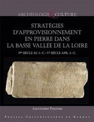 Dernières parutions dans Archéologie et culture, Stratégie d'approvisonnement en pierre dans la basse vallée de la Loire