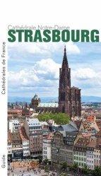 Dernières parutions dans Cathédrales de France, Strasbourg, cathedrale Notre-Dame