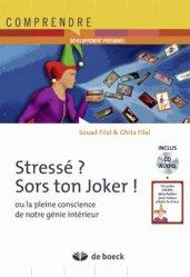 Dernières parutions dans Comprendre, Stressé ? Sors ton joker ! Ou la pleine conscience de notre génie intérieur, avec 1 CD audio