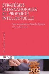 Dernières parutions sur Propriété industrielle, Stratégies internationales et propriété intellectuelle. Textes en français et anglais