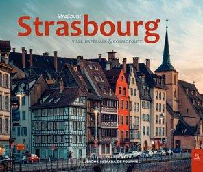 Dernières parutions sur Visites de ville, Strasbours, ville impériale et cosmopolite