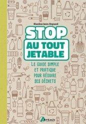 Dernières parutions sur Déchets - Pollutions, Stop au tout jetable ! Le guide simple et pratique pour réduire ses déchets