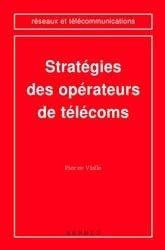 Dernières parutions dans Réseaux et télécommunications, Stratégies des opérateurs de télécoms