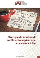 Dernières parutions sur Agriculture dans le monde, Stratégie de solution du conflit entre agriculteurs et éleveurs à Jiga
