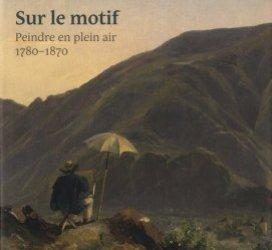 Dernières parutions sur Thèmes picturaux et natures mortes, Sur le motif
